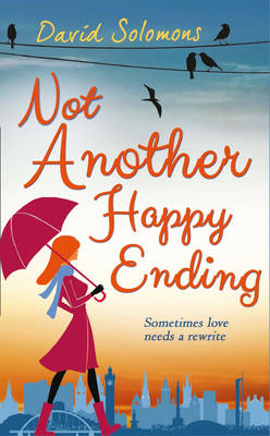 Not Another Happy Ending by David Solomons