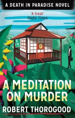 A Meditation on Murder by Robert Thorogood