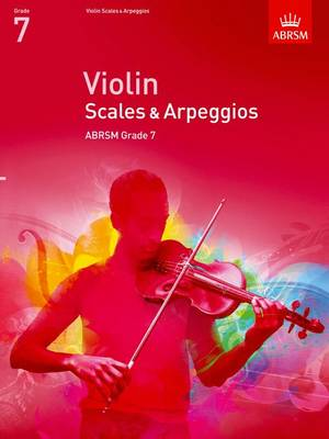 Violin Scales & Arpeggios, ABRSM Grade 7 From 2012 by ABRSM
