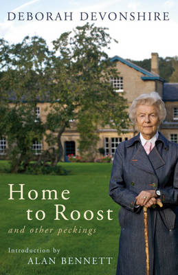 Home to Roost And Other Peckings by Deborah Devonshire