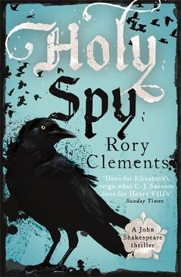 Holy Spy The New John Shakespeare by Rory Clements
