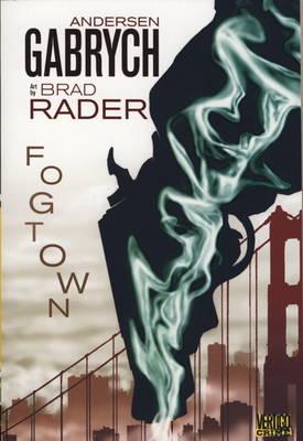 Fogtown by Andersen Gabrych, Bradley C. Rader
