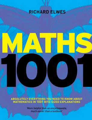 Maths 1001 Absolutely Everything That Matters in Mathematics by Dr. Richard Elwes