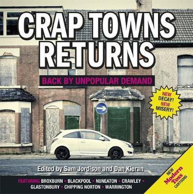 Crap Towns Returns Back by Unpopular Demand by Sam Jordison, Dan Kieran