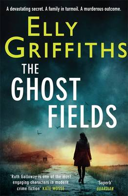 The Ghost Fields The 7th Dr Ruth Galloway Mystery by Elly Griffiths