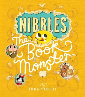 Cover for Nibbles: The Book Monster by Emma Yarlett