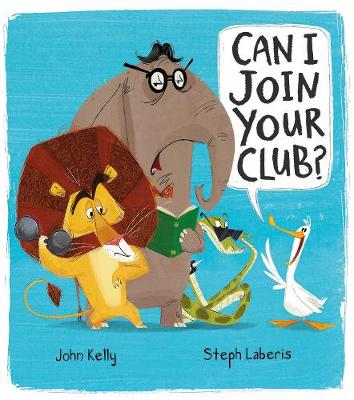 Can I Join Your Club? by John Kelly