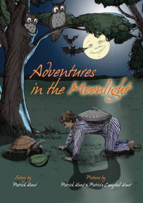 Adventures in the Moonlight by Patrick Hunt