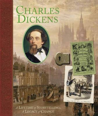 Charles Dickens A Life of Storytelling; a Legacy of Change by