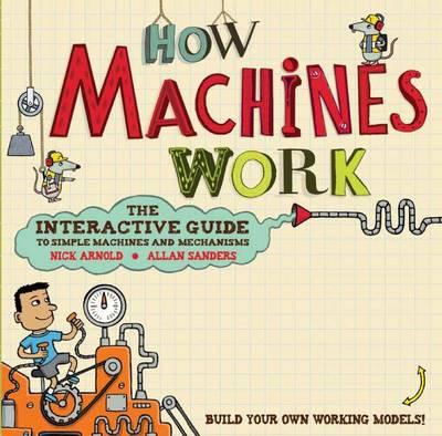 How Machines Work by Allan (Illustrator) Sanders
