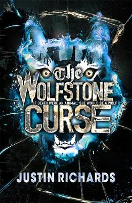 The Wolfstone Curse by Justin Richards