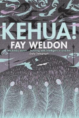 Kehua! A Ghost Story by Fay Weldon