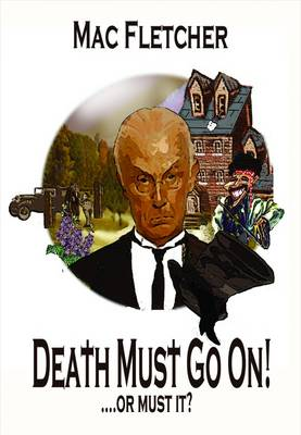Death Must Go On by Mac Fletcher