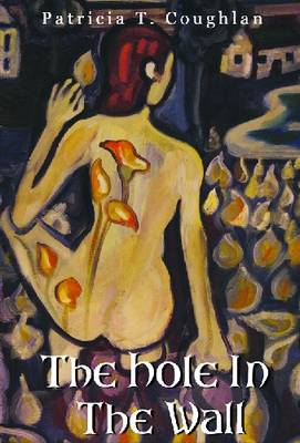The Hole in the Wall by Patricia T. Coughlan