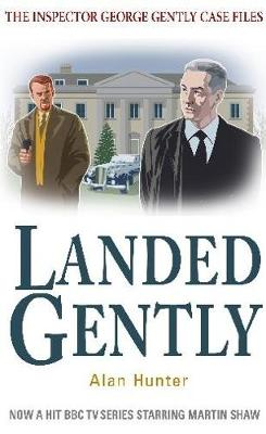 Landed Gently by Mr. Alan Hunter