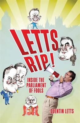 Letts Rip by Quentin Letts
