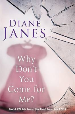 Why Don't You Come for Me? by Diane Janes