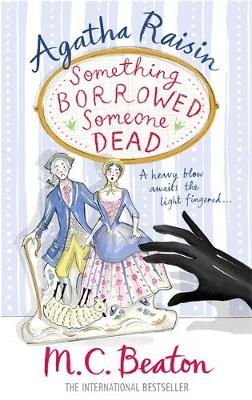 Agatha Raisin: Something Borrowed, Someone Dead by M. C. Beaton