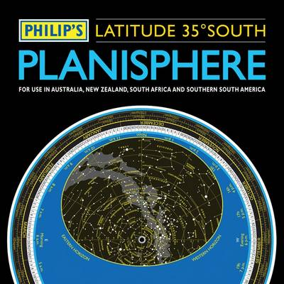 Philip's Planisphere (latitude 35 South) for Use in Australia, New Zealand, South Africa and Southern South America by