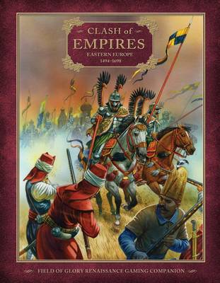 Clash of Empires Eastern Europe 1494-1698 by Richard Bodley-Scott