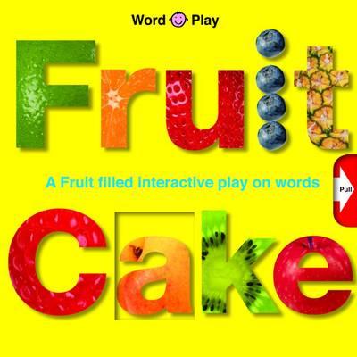 Fruit Cake by Roger Priddy