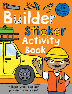 Builder Sticker Activity Book by Roger Priddy