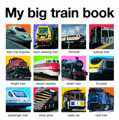 My Big Train Book by Roger Priddy