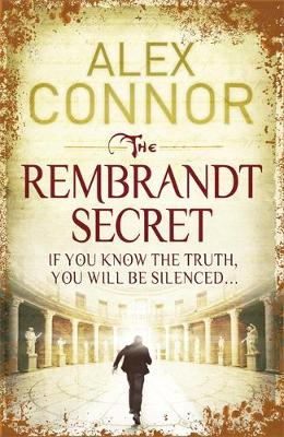 The Rembrandt Secret by Alex Connor