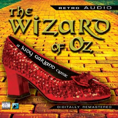 The Wizard of Oz Featuring Judy Garland by L. F. Baum