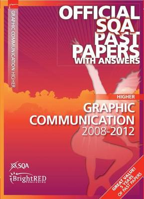Graphic Communication Higher SQA Past Papers by SQA