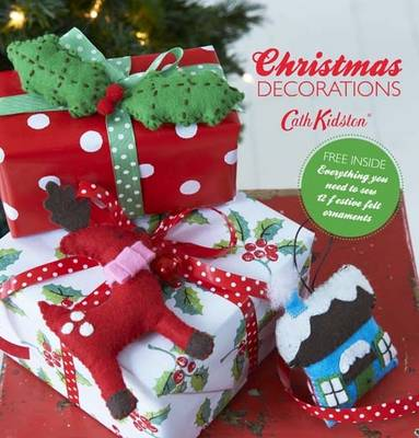Make Your Own Christmas Decorations Everything You Need to Sew 12 Festive Felt Ornaments by Cath Kidston