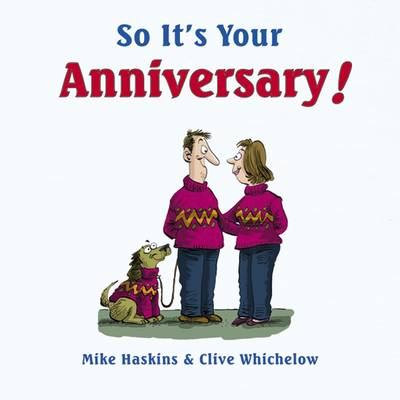 So It's Your Anniversary! by Mike Haskins, Clive Whichelow