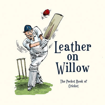 Leather on Willow The Pocket Book of Cricket by Richard Benson