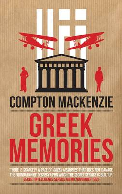 Greek Memories by Sir Compton Mackenzie
