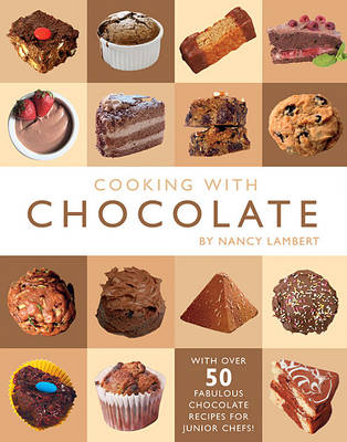 Cooking with Chocolate by Nancy Lambert