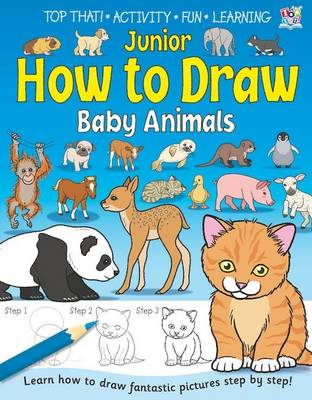 Junior How to Draw Baby Animals by Kate Thomson