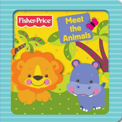 Fisher-Price Meet the Animals by Fisher-Price