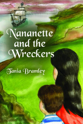 Nananette and the Wreckers by Tania Bramley