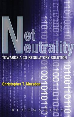 Net Neutrality Towards a Co-regulatory Solution by Christopher T. Marsden