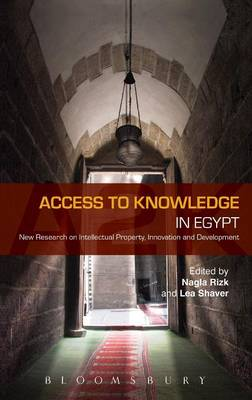 Access to Knowledge in Egypt New Research on Intellectual Property, Innovation and Development by Lea Shaver