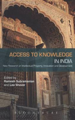 Access to Knowledge in India New Research on Intellectual Property, Innovation and Development by Ramesh (Quinnipiac University, CT) Subramanian