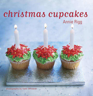 Christmas Cupcakes by Annie Rigg
