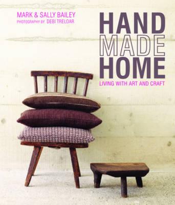 Handmade Home by Mark Bailey, Sally Bailey