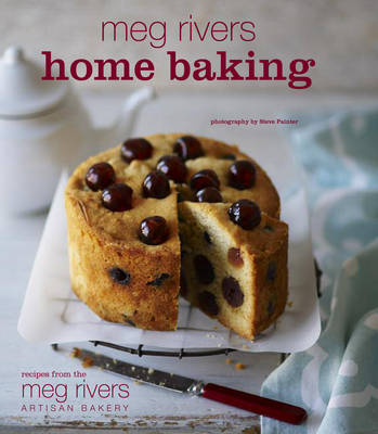 Meg Rivers Home Baking Treats for Family and Friends by Julian Day