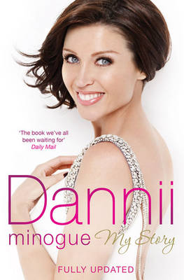 Dannii My Story by Dannii Minogue