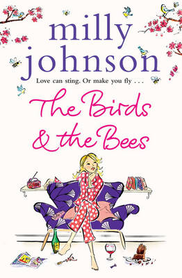 The Birds and the Bees by Milly Johnson