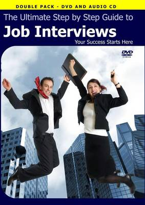 The Ultimate Step by Step Guide to Job Interviews by Michele Cassandro, Fabio Cassandro