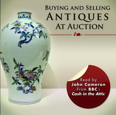 Buying and Selling Antiques at Auction by John L. Cameron