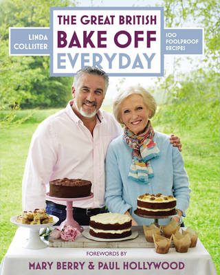 Great British Bake Off: Everyday Over 100 Foolproof Bakes by Linda Collister