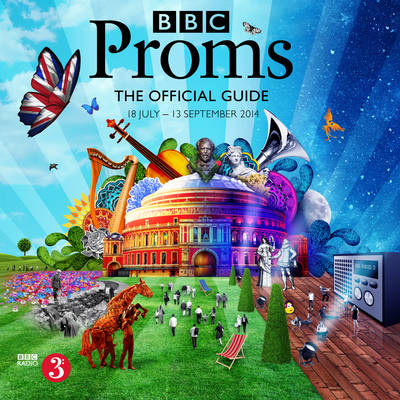 BBC Proms 2013: The Official Guide by